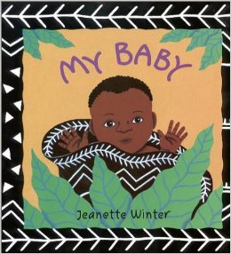 My Baby by Jeanette Winter